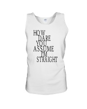 How Dare You Assume I'm Straight Tank  Unisex Tank front