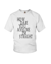 How Dare You Assume I'm Straight Tank  Youth T-Shirt thumbnail