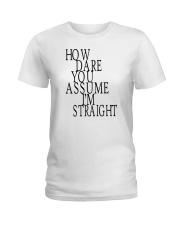 How Dare You Assume I'm Straight Tank  Ladies T-Shirt thumbnail