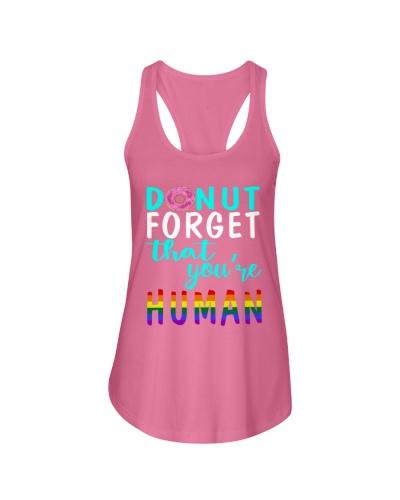 LGBT Funny Shirt Donut Forget You're Human T Shirt