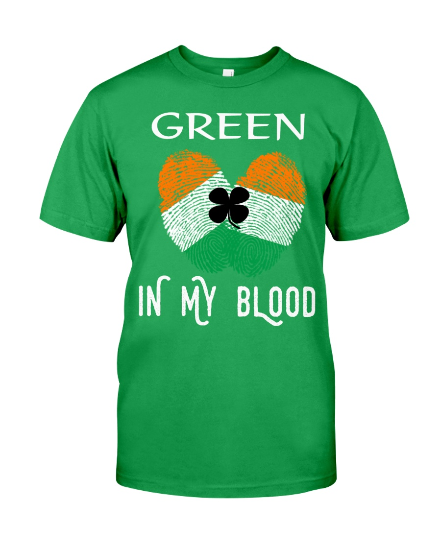 St Patrick's Day T-Shirts Green In My Blood Shirt Classic T-Shirt