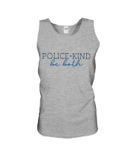 police kind be both Unisex Tank thumbnail