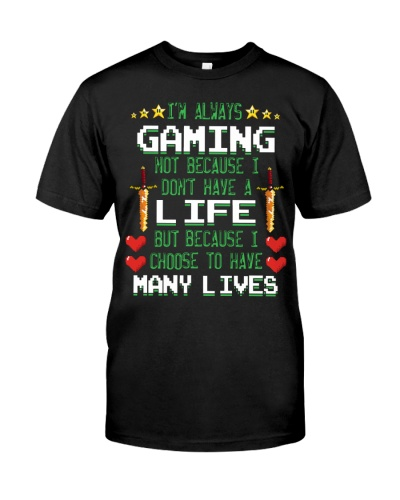 I'M ALWAYS GAMING - LIMITED EDITION