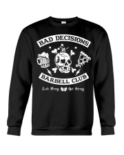 Bad decisions barbell club shirt Crewneck Sweatshirt tile