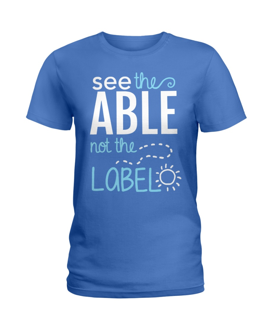 See the Able not the Label Ladies T-Shirt