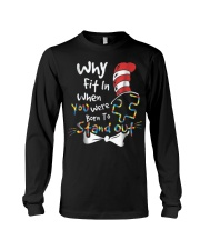 Why Fit In When You Were Born To Stand Out Autism  Long Sleeve Tee thumbnail