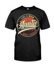 Auntie - Like a mom only cooler Classic T-Shirt front