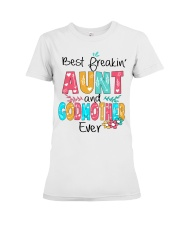 Best freakin' Aunt and Godmother ever Premium Fit Ladies Tee thumbnail