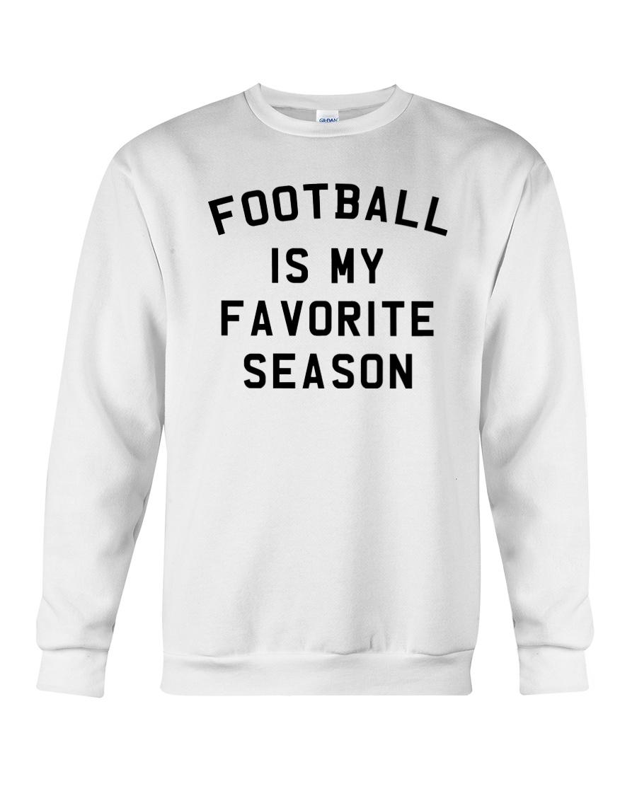 Football is my favorite season Crewneck Sweatshirt