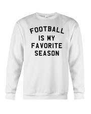 Football is my favorite season Crewneck Sweatshirt front