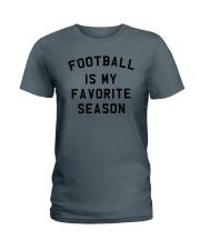 Football is my favorite season Ladies T-Shirt thumbnail