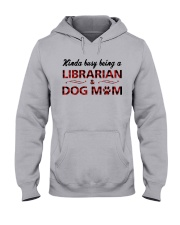 Kinda busy being an Librarian and Dog Mom Hooded Sweatshirt thumbnail