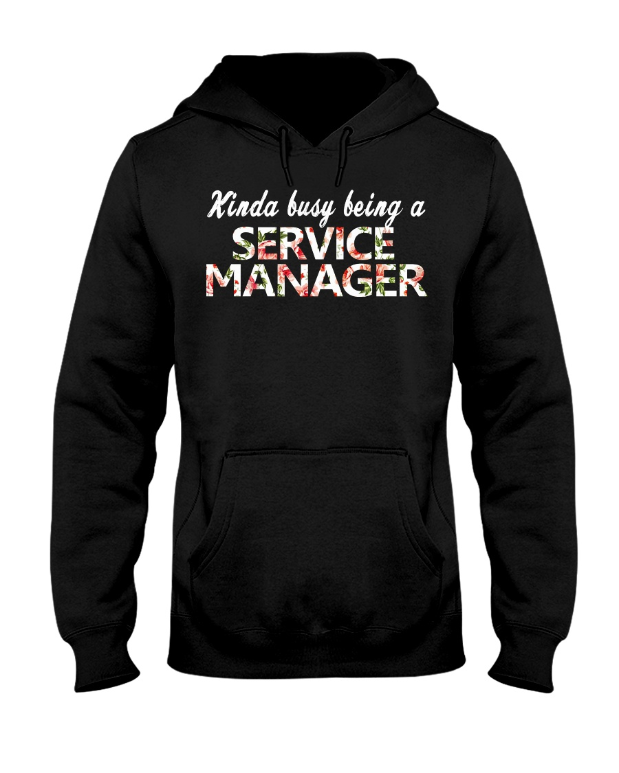 Kinda busy being a Service Manager Hooded Sweatshirt