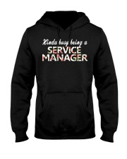Kinda busy being a Service Manager Hooded Sweatshirt front