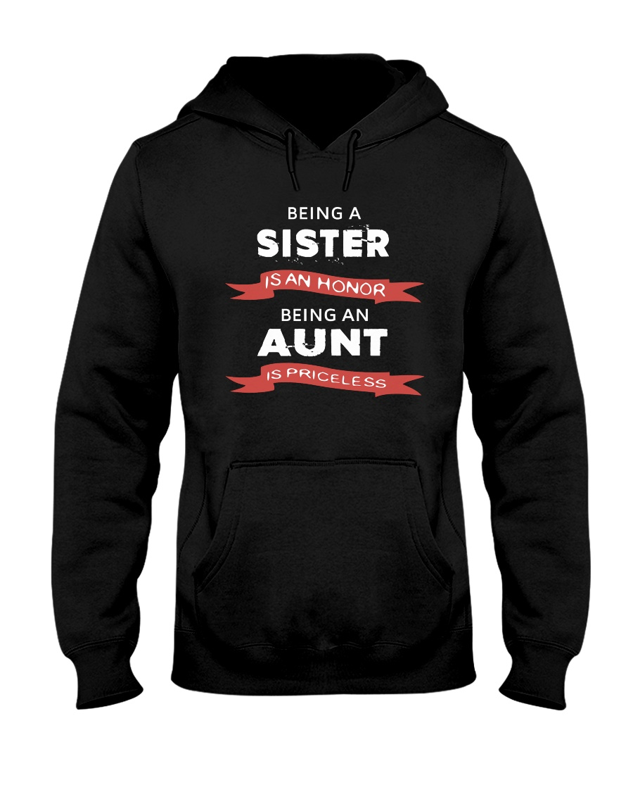 Honor sister being priceless aunt ever Hooded Sweatshirt