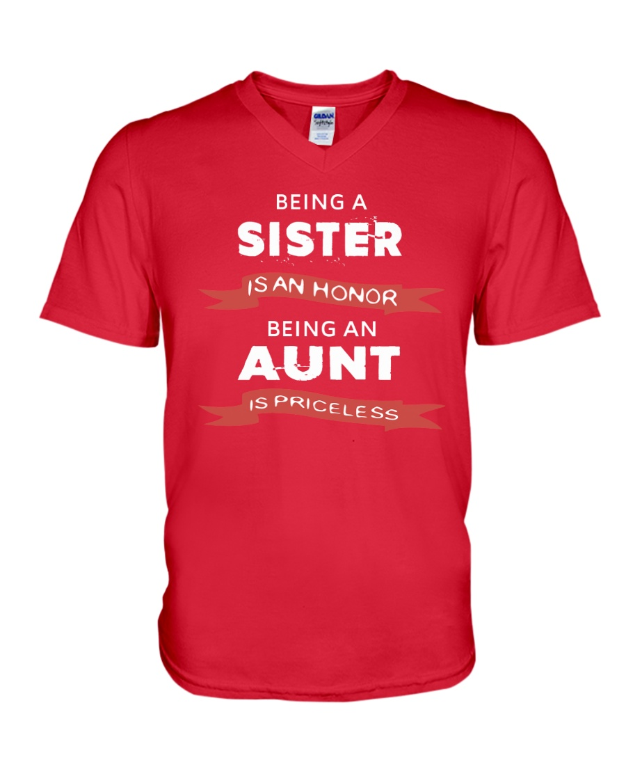 Honor sister being priceless aunt ever V-Neck T-Shirt
