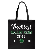 Luckiest Ballet Mom Ever Tote Bag thumbnail