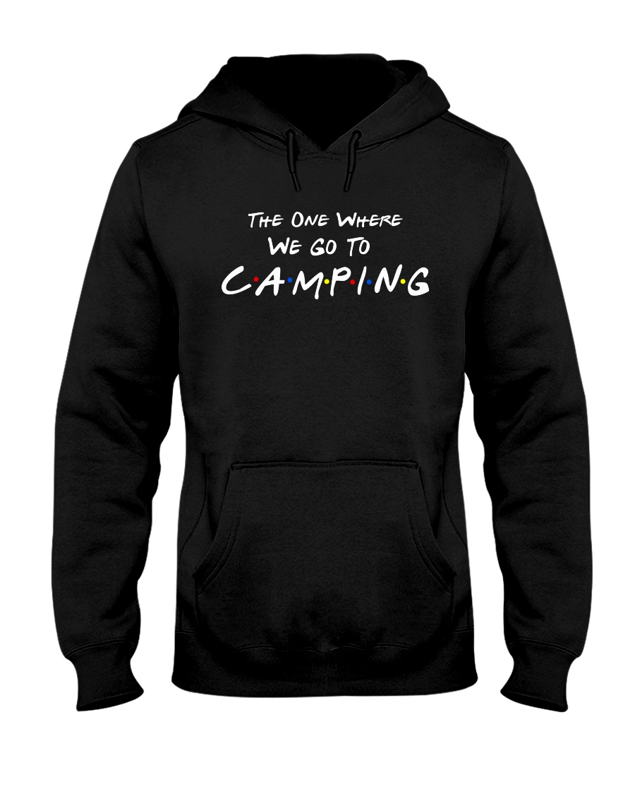 The one where we go to camping Hooded Sweatshirt