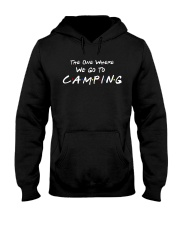 The one where we go to camping Hooded Sweatshirt front