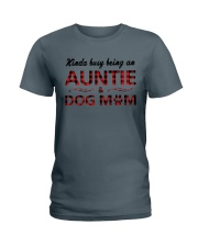 Kinda busy being an Auntie and Dog Mom Ladies T-Shirt thumbnail