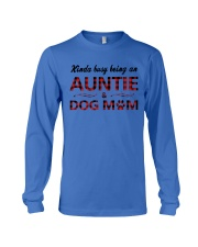 Kinda busy being an Auntie and Dog Mom Long Sleeve Tee thumbnail