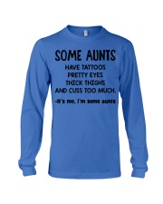 Aunt tattoos pretty eyes thick thigh cuss too much Long Sleeve Tee thumbnail