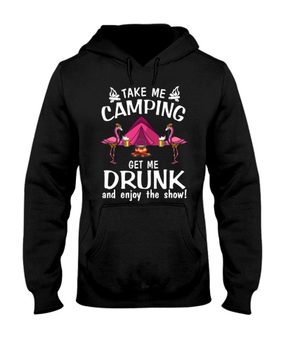 Take me camping get me drunk and enjoy the show