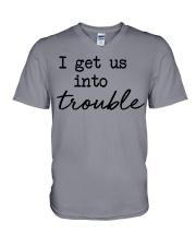 I get us into trouble V-Neck T-Shirt thumbnail