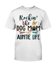Rockin the dog mom and auntie life Classic T-Shirt thumbnail