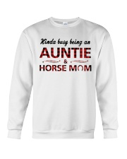 Kinda busy being an Auntie and Horse Mom Crewneck Sweatshirt front