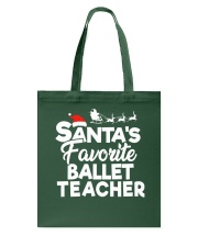 Santa's favorite Ballet Teacher Tote Bag thumbnail