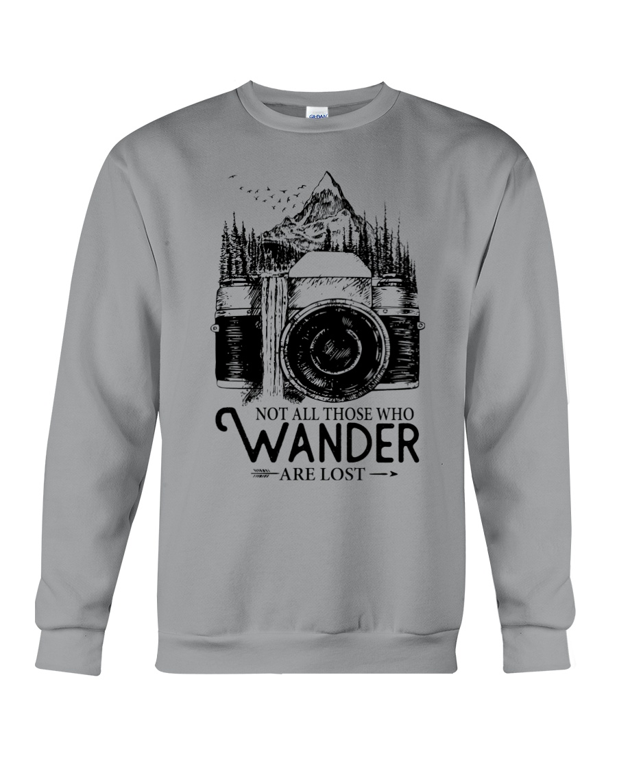 Not all those who wander are lost Crewneck Sweatshirt