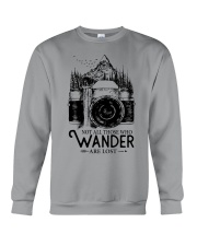 Not all those who wander are lost Crewneck Sweatshirt front