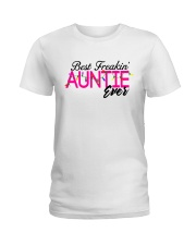 Best Freakin' Auntie and Godmother Ever Ladies T-Shirt front