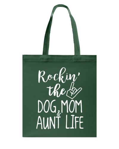 Rockin' the Dog Mom and Aunt Life