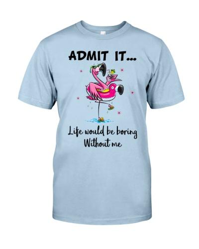 Life would be boring without crazy Flamingo shirt