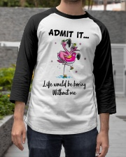 Life would be boring without crazy Flamingo shirt Baseball Tee apparel-baseball-tee-lifestyle06