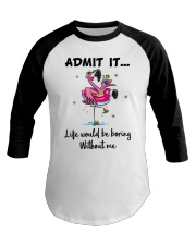 Life would be boring without crazy Flamingo shirt Baseball Tee front
