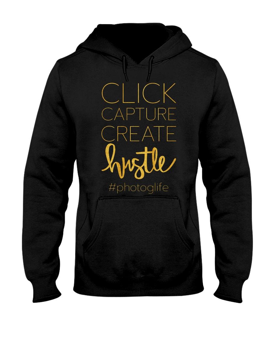 Click capture create hustle photoglife Hooded Sweatshirt