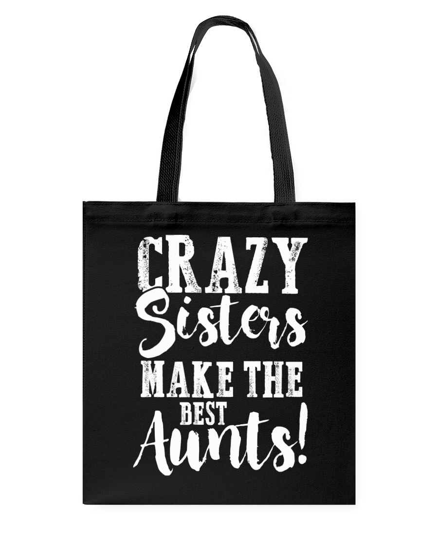 Crazy sisters best aunts ever Tote Bag