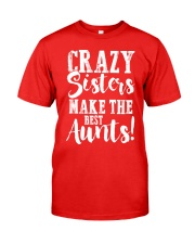 Crazy sisters best aunts ever Classic T-Shirt front