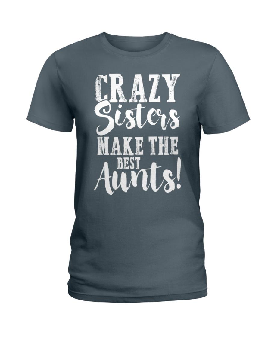 Crazy sisters best aunts ever Ladies T-Shirt