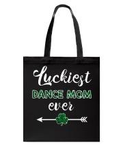 Luckiest Dance Mom Ever Tote Bag thumbnail