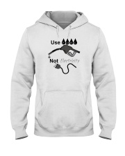 Use Fuel Not Electricity Hooded Sweatshirt thumbnail