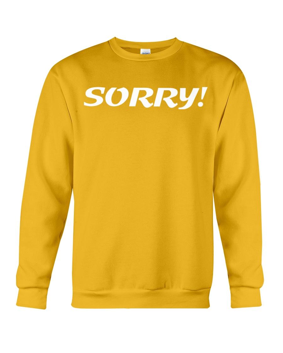 Sorry Not Sorry Crewneck Sweatshirt
