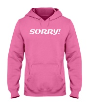Sorry Not Sorry Hooded Sweatshirt thumbnail