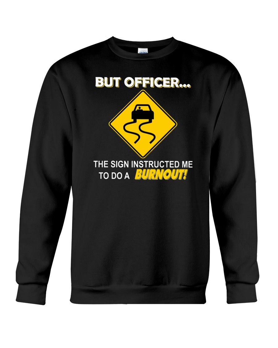 But Officer - Burnout Crewneck Sweatshirt