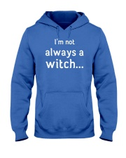 I'm not always a witch Hooded Sweatshirt front