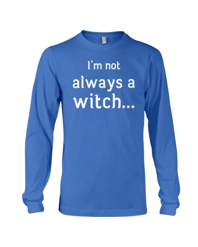 I'm not always a witch