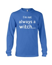 I'm not always a witch Long Sleeve Tee front
